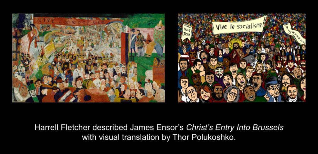 Carmen Papalia, See For Yourself, 2015, Harrell Fletcher described James Ensor's Christ's Entry Into Brussels in 1889 with visual translation by Thor Polukoshko.